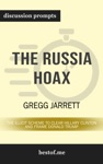 Summary The Russia Hoax The Illicit Scheme To Clear Hillary Clinton And Frame Donald Trump By Gregg Jarrett  Discussion Prompts