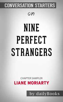 Nine Perfect Strangers by Liane Moriarty: Conversation Starters - Daily Books book