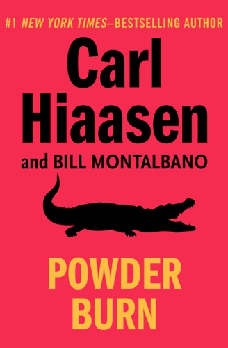 Carl Hiaasen & Bill Montalbano - Powder Burn