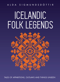 Icelandic Folk Legends: Tales of Apparitions, Outlaws and Things Unseen.