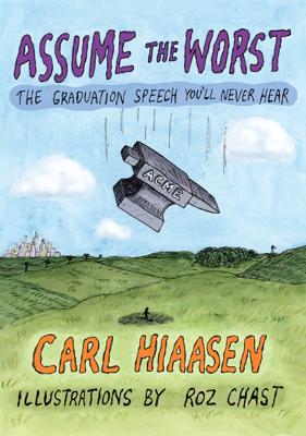 Assume the Worst - Carl Hiaasen & Roz Chast book