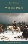 War And Peace Complete Version With Active TOC Feathers Classics