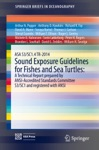 ASA S3SC14 TR-2014 Sound Exposure Guidelines For Fishes And Sea Turtles A Technical Report Prepared By ANSI-Accredited Standards Committee S3SC1 And Registered With ANSI