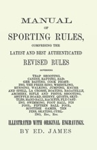 Manual Of Sporting Rules, Comprising The Latest And Best Authenticated Revised Rules, Governing