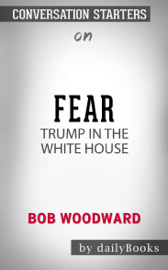 Fear: Trump in the White House by Bob Woodward: Conversation Starters book