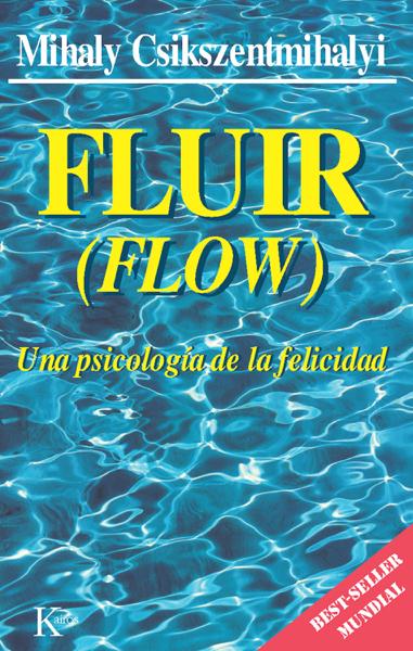 Fluir (Flow) por Mihaly Csikszentmihalyi