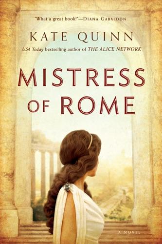 Kate Quinn - Mistress of Rome
