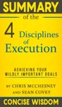 Summary Of The 4 Disciplines Of Execution Achieving Your Wildly Important Goals By  Chris McChesney And Sean Covey