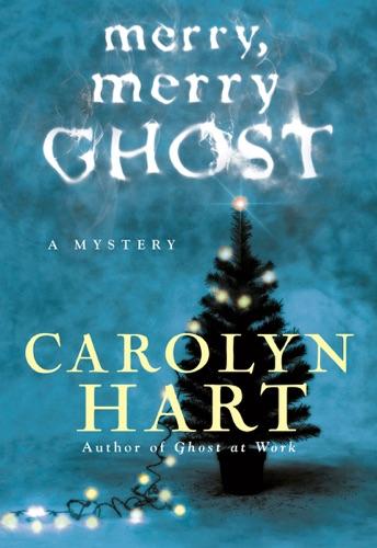 Carolyn Hart - Merry, Merry Ghost