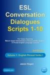 ESL Conversation Dialogues Scripts 1-10 Volume 1 English Phrasal Verbs I