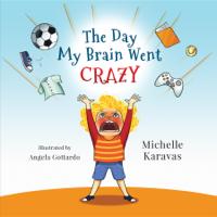 Michelle Karavas - The Day My Brain Went Crazy artwork