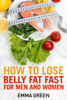 Emma Green - How to Lose Belly Fat Fast For Men and Woman artwork