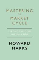 Howard Marks - Mastering The Market Cycle artwork
