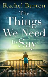 The Things We Need to Say - Rachel Burton book summary