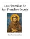 Las Florecillas De San Francisco De Asis