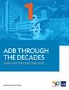 ADB Through The Decades ADBs First Decade 1966-1976