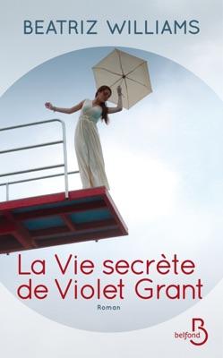 La vie secrète de Violet Grant pdf Download