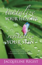 Tantalize Your Health. Revitalize Your Skin!