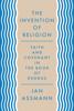 The Invention of Religion - Jan Assmann & Robert Savage