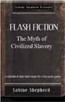 The Myth Of Civilized Slavery