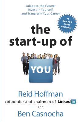 The Start-up of You - Reid Hoffman & Ben Casnocha book