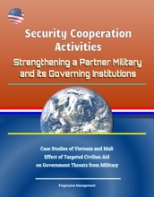 Security Cooperation Activities: Strengthening a Partner Military and its Governing Institutions - Case Studies of Vietnam and Mali, Effect of Targeted Civilian Aid on Government Threats from Military