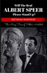 Will The Real Albert Speer Please Stand Up The Many Faces Of Hitlers Architect