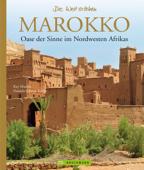 Marokko - Die Welt erleben: Faszinierender Reise Bildband