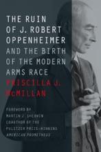 The Ruin Of J. Robert Oppenheimer