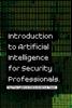 Cylance Data Science Team - Introduction to Artificial Intelligence for Security Professionals artwork