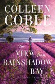 The View from Rainshadow Bay - Colleen Coble book summary
