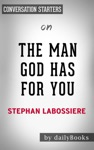 The Man God Has For You 7 Traits To Help You Determine Your Life Partner By Stephan Labossiere Conversation Starters
