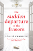 Louise Candlish - The Sudden Departure of the Frasers artwork