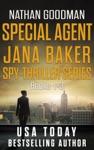 The Special Agent Jana Baker Spy-Thriller Series Box Set Books 1-3