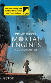 Mortal Engines - Jagd durchs Eis PDF Download