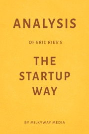 Analysis of Eric Riess The Startup Way by Milkyway Media