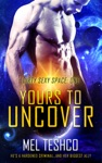 Yours To Uncover