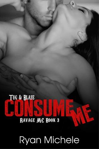 Ryan Michele - Consume Me (Ravage MC#3)