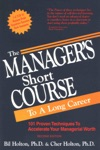The Managers Short Course To A Long Career 101 Proven Techniques To Accelerate Your Managerial Worth
