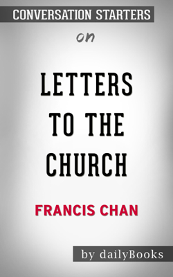 Letters to the Church by Francis Chan: Conversation Starters - Daily Books book