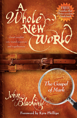 A Whole New World: The Gospel of Mark - John Blackwell book