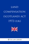 Land Compensation Scotland Act 1973 UK
