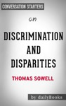 Discrimination And Disparities By Thomas Sowell Conversation Starters