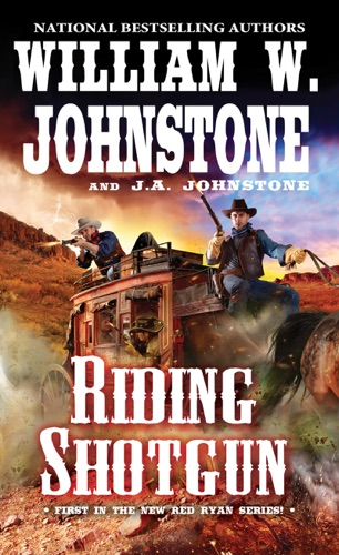 William W. Johnstone & J.A. Johnstone - Riding Shotgun