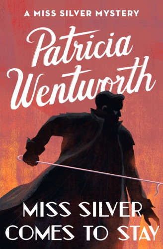 Patricia Wentworth - Miss Silver Comes to Stay