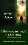 I Believed In Issa I Met Jesus