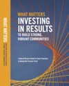 WHAT MATTERS INVESTING IN RESULTS TO BUILD STRONG VIBRANT COMMUNITIES