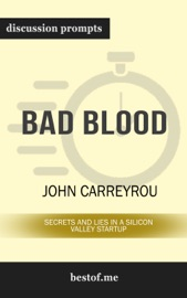 Bad Blood: Secrets and Lies in a Silicon Valley Startup: Discussion Prompts PDF Download