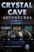Crystal Cave Adventures Box Set Books 1-4: Blue John's Cavern, Rusher's Gold, Black's Opal, Egeran's Mountain