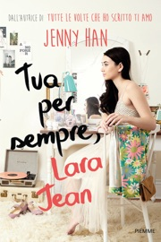 Tua per sempre, Lara Jean PDF Download